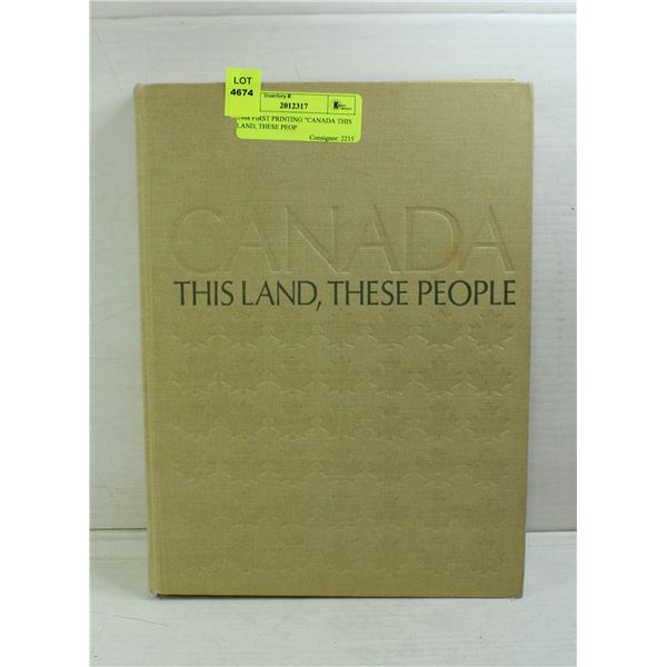 """1968 FIRST PRINTING """"CANADA THIS LAND, THESE PEOP"""