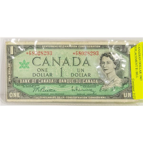 CANADIAN DOLLAR 1967 REPLACEMENT $1 BILL