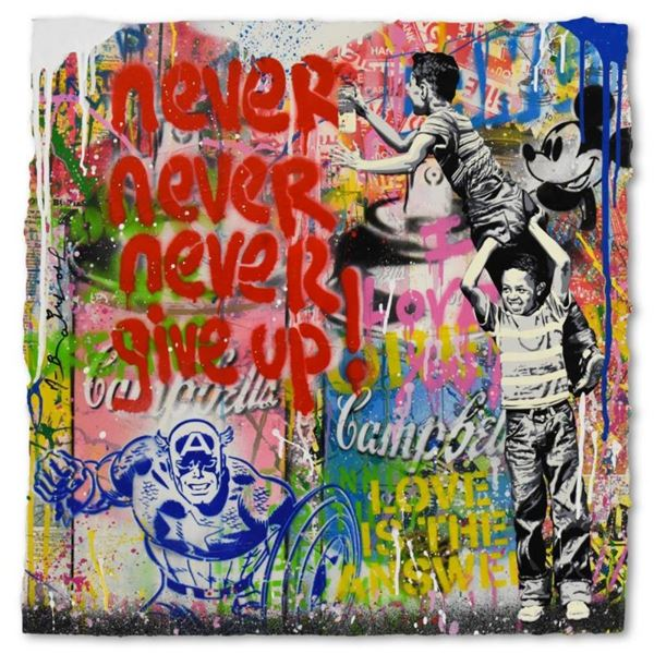 """Mr. Brainwash, """"Never, Never Give Up!"""" One-of-a-Kind Mixed Media (22"""" x 22""""), Ha"""