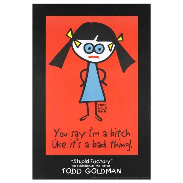 You Say I'm A Bitch Like It's A Bad Thing by Goldman, Todd