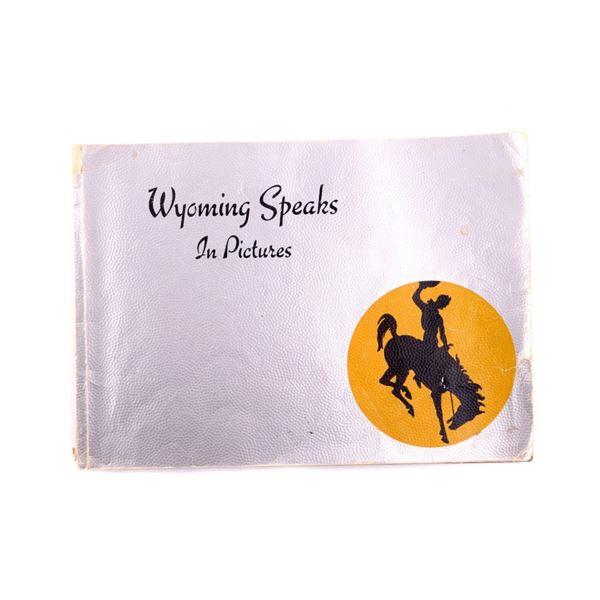 Wyoming Speaks In Pictures Portfolio c.1930's