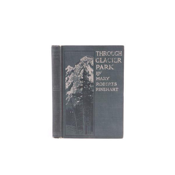1916 1st Ed. Through Glacier Park by Mary Rinehart