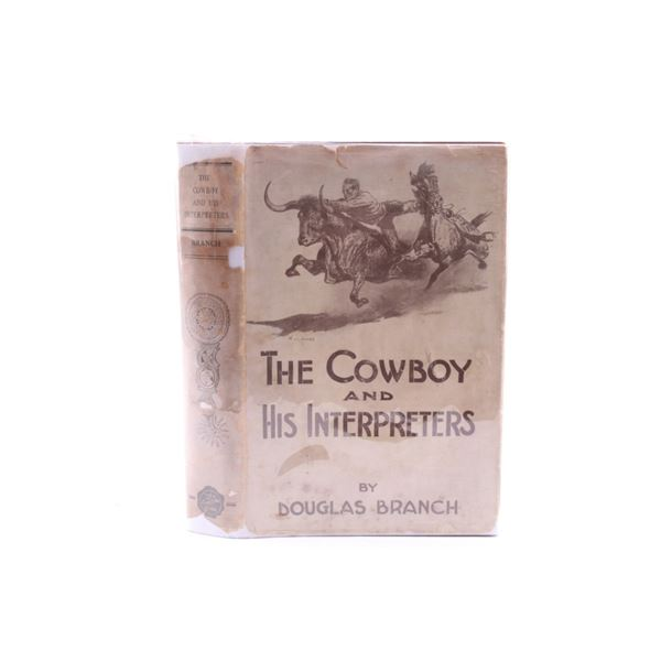 1926 1st Ed. The Cowboy and His Interpreters