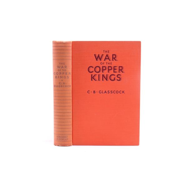 1935 1st Ed. The War of the Copper Kings-Glasscock