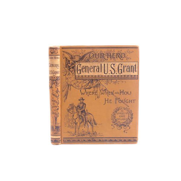 1885 Our Hero General US Grant Civil War Pollard