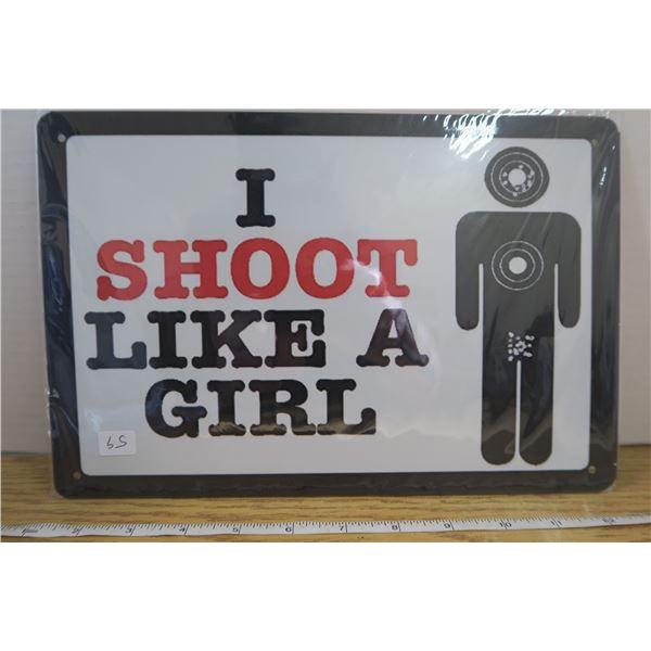 """""""Shoot Like a Girl""""  Tin Sign 7 3/4"""" X 11 1/2 """""""
