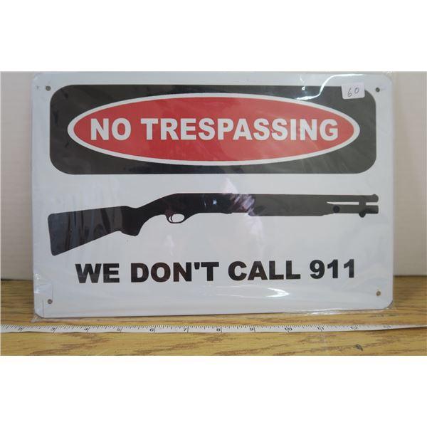 """No Trespassing 911""  Tin Sign 7 3/4"" X 11 1/2 """