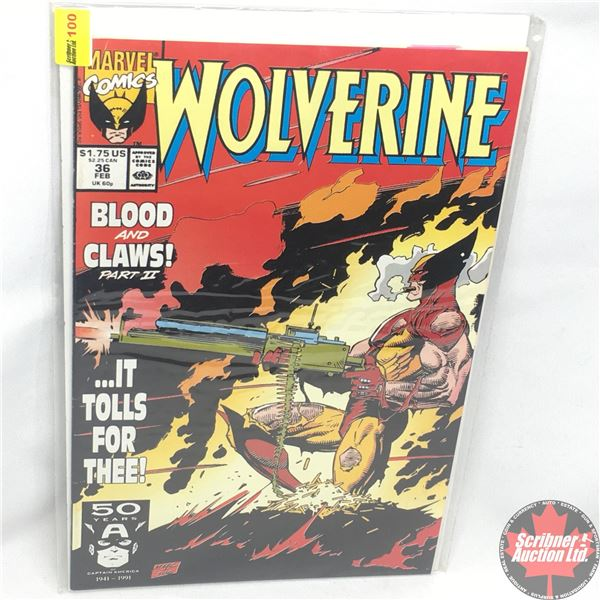 MARVEL: Wolverine 36, February 1991: Blood and Claws Part II - Stan Lee Presents:  ….It Tolls For Th