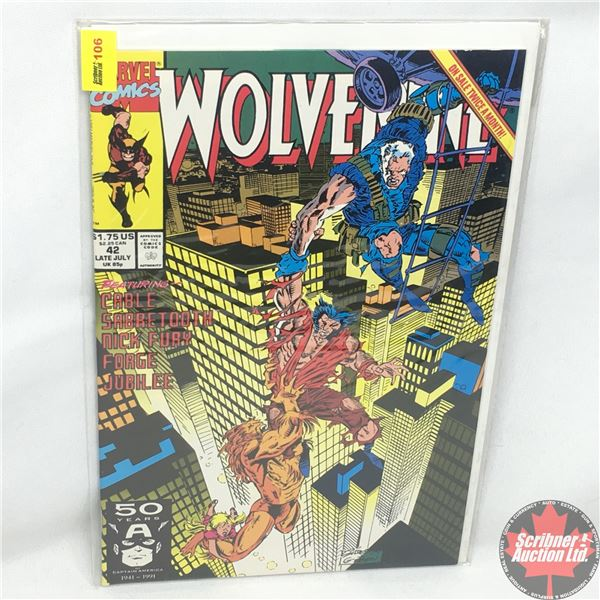 MARVEL: Wolverine 42, Late July 1991: Featuring Cable, Sabretooth, Nick Fury, Forge, Jubilee - Stan