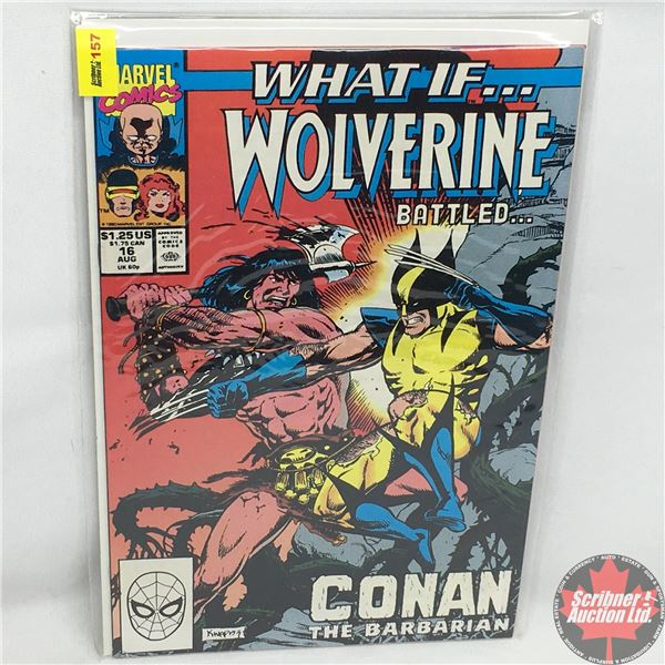 MARVEL COMICS: What If….Wolverine Battled…Conan The Barbarian - Vol. 2, No. 16, August 1990 - What I