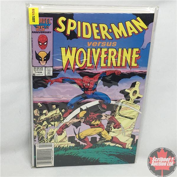 MARVEL 25TH ANNIVERSARY: Spider-Man versus Wolverine - Vol. 1, No. 1, February 1987 - Stan Lee Prese