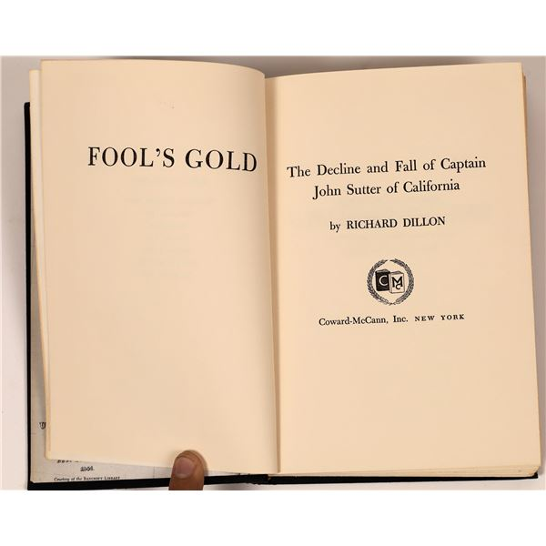 """""""Fools Gold: The Decline and Fall of Captain John Sutter of California""""  [139020]"""