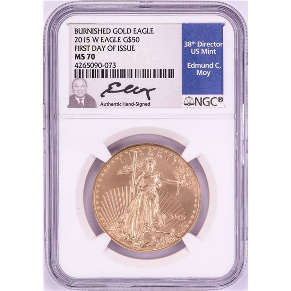 2015-W $50 Burnished American Gold Eagle Coin NGC MS70 FDOI Moy Signature