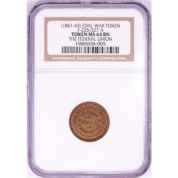 1861-65 The Federal Union Civil War Token NGC MS64 BN F-225/327a
