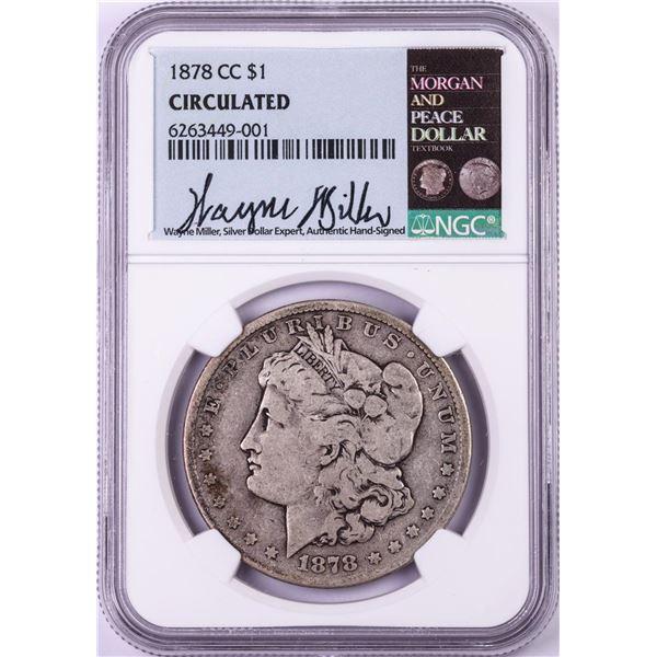 1878-CC $1 Morgan Silver Dollar Coin NGC Circulated Wayne Miller Signed