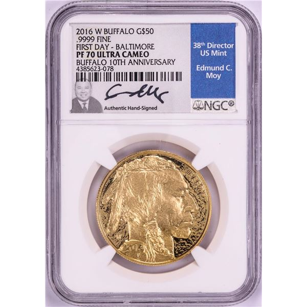 2016-W $50 Proof American Buffalo Gold Coin NGC PF70 First Day Moy Signature Baltimore