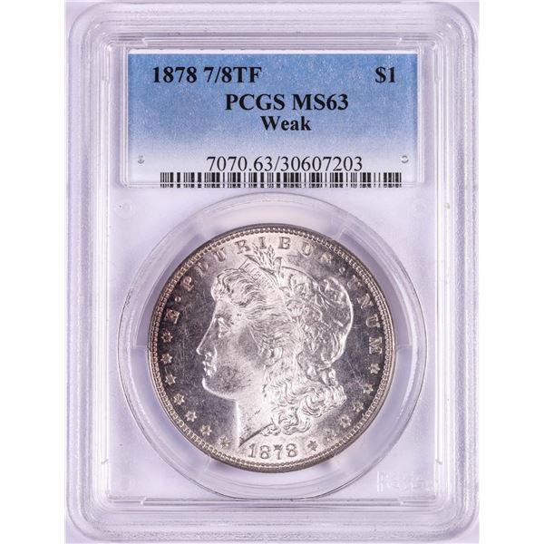 1878 7/8TF Weak $1 Morgan Silver Dollar Coin PCGS MS63