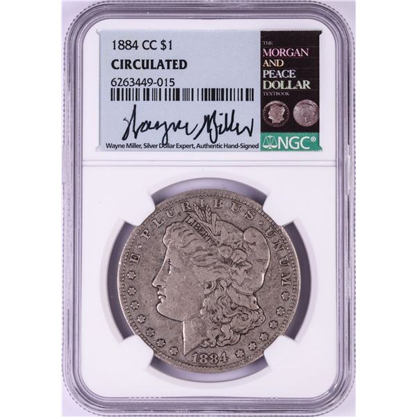 1884-CC $1 Morgan Silver Dollar Coin NGC Circulated Wayne Miller Signed
