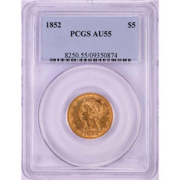 1852 $5 Liberty Head Half Eagle Gold Coin PCGS AU55