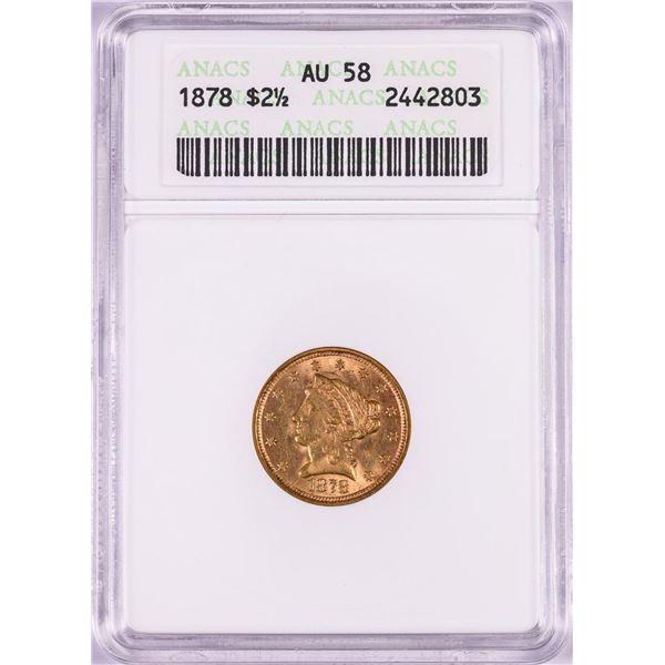 1878 $2 /12 Liberty Head Quarter Eagle Gold Coin ANACS AU58