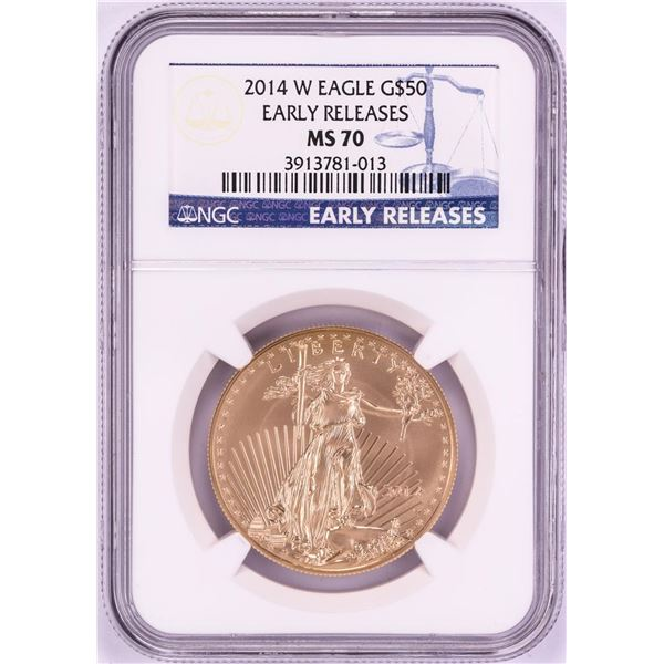 2014-W $50 American Gold Eagle Coin NGC MS70 Early Releases