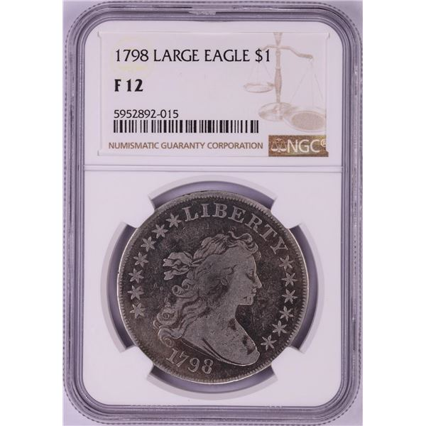 1798 Large Eagle $1 Flowing Hair Silver Dollar Coin NGC F12