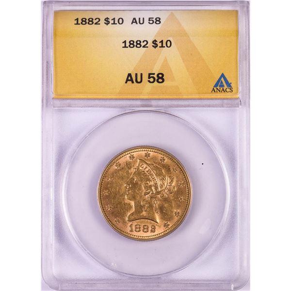 1882 $10 Liberty Head Eagle Gold Coin ANACS AU58