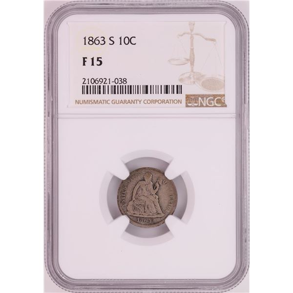 1863-S Seated Liberty Dime Coin NGC F15