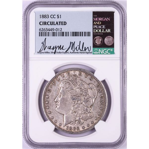 1883-CC $1 Morgan Silver Dollar Coin NGC Circulated Wayne Miller Signed