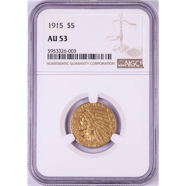 1915 $5 Indian Head Half Eagle Gold Coin NGC AU53