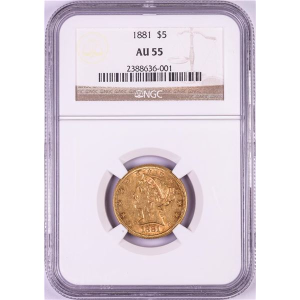 1881 $5 Liberty Head Half Eagle Gold Coin NGC AU55