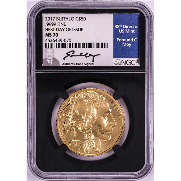 2017 $50 American Gold Buffalo Coin NGC MS70 First Day of Issue Moy Signature