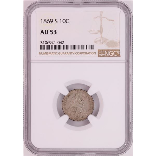 1869-S Seated Liberty Dime Coin NGC AU53