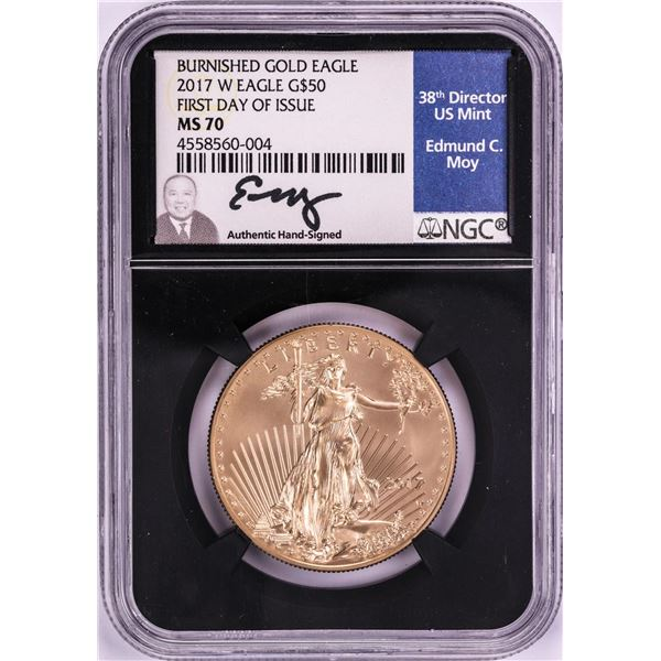 2017-W $50 Burnished American Gold Eagle Coin NGC MS70 FDOI Moy Signature