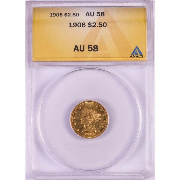 1906 $2 1/2 Liberty Head Quarter Eagle Gold Coin ANACS AU58