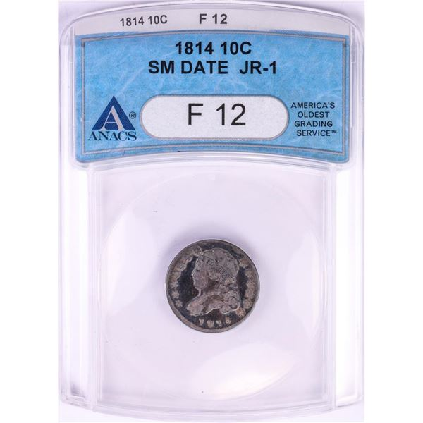 1814 Capped Bust Small Date Dime Coin ANACS F12 JR-1