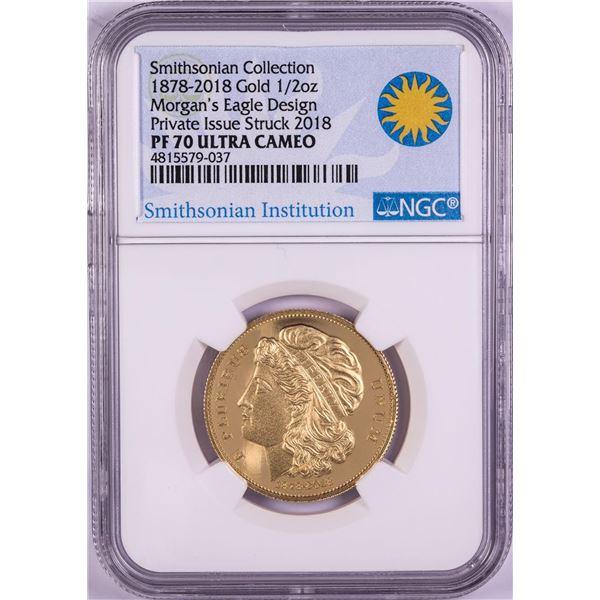 1878-2018 Smithsonian Collection Morgan's Eagle Design Gold Coin NGC PF70 Ultra Cameo