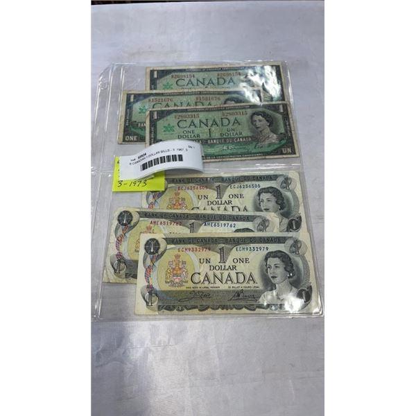 6 CANADIAN 1 DOLLAR BILLS - 3  1967, 3  1973