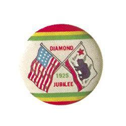 VINTAGE 1925 CALIFORNIA DIAMOND JUBILEE PINBACK#2377084
