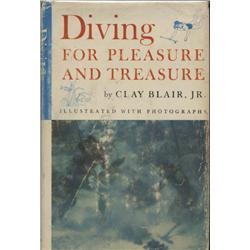 Blair, Clay, Jr. Diving for Pleasure and Treasure (1960, HB/DJ, VG).