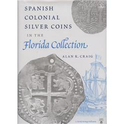 Craig, Alan. Spanish Colonial Silver Coins in the Florida Collection (2000, HB/DJ, mint), autographe