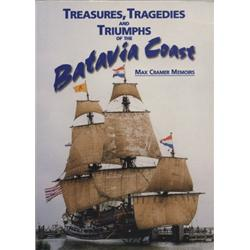 Cramer, Max. Treasures, Tragedies and Triumphs of the Batavia Coast (1999, SC, VF), autographed by t