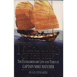 Edwards, Hugh. Treasures of the Deep: The Extraordinary Life and Times of Captain Mike Hatcher (2000