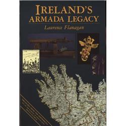 Flanagan, Lawrence. Ireland's Armada Legacy (1988, SC, mint).