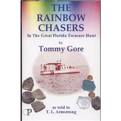 Gore, Tommy (as told to T.L. Armstrong). The Rainbow Chasers (2006, SC, mint), autographed.