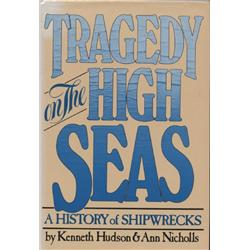 Hudson, Kenneth and Ann Nicholls. Tragedy on the High Seas: A History of Shipwrecks (1979, HB/DJ, VF