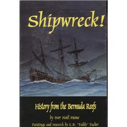 Hume, Ivor Noel. Shipwreck! History from the Bermuda Reefs (1995, SC, VF), autographed by Teddy Tuck