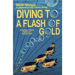 Meylach, Martin. Diving to a Flash of Gold (1986 reprint, SC, VF).