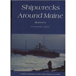 Quinn, William. Shipwrecks Around Maine (1983, HB/DJ, F).