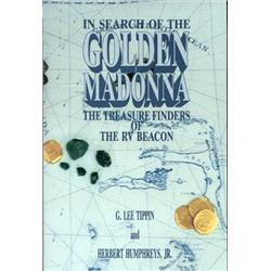 Tippin, G. Lee and Herbert Humphreys, Jr. In Search of the Golden Madonna (1989, SC, mint).
